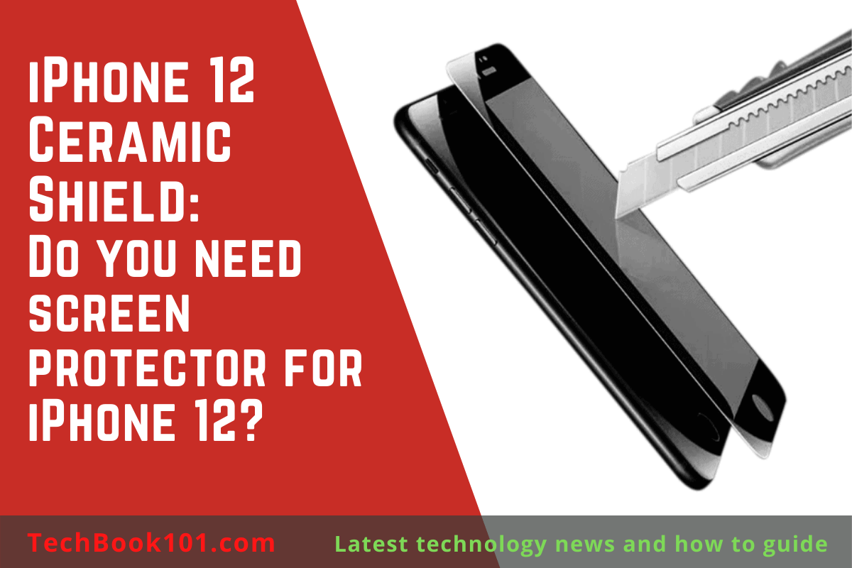 iPhone 12 Ceramic Shield: Do you need screen protector for iPhone 12?