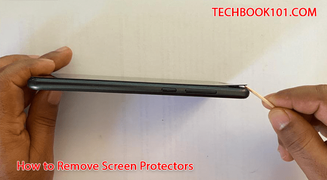 How to Remove Screen Protectors ? - TechBook101