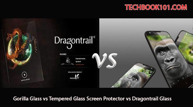Ultimate Guide on Gorilla Glass vs Tempered Glass Screen Protector vs Dragontrail Glass ? - TechBook101